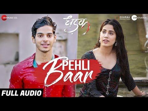 Pehli Baar – Full Audio | Dhadak | Ishaan & Janhvi | Ajay Gogavale | Ajay-Atul |Amitabh Bhattacharya