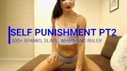 self punishment part 2, 300+ spanks, slaps and whips