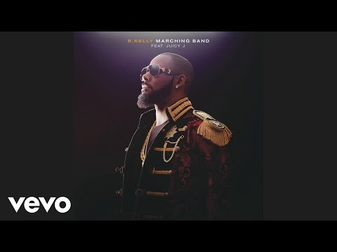 R. Kelly – Marching Band (Audio) ft. Juicy J